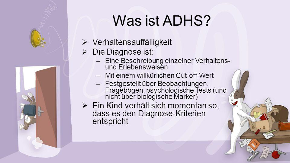 Was ist ADHS Verhaltensauffälligkeit Die Diagnose ist: