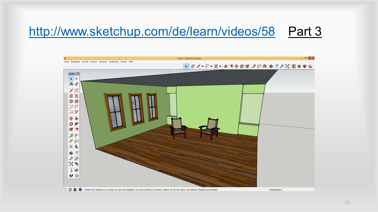 http://www.sketchup.com/de/learn/videos/58 Part 3