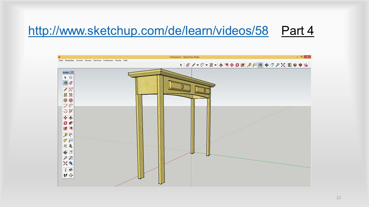 http://www.sketchup.com/de/learn/videos/58 Part 4