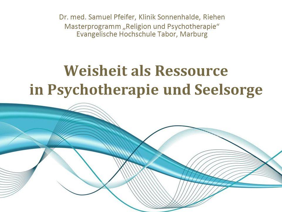Weisheit als Ressource in Psychotherapie und Seelsorge