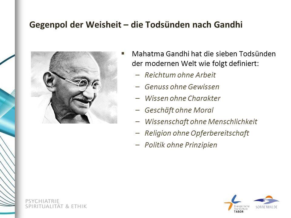 Gegenpol der Weisheit – die Todsünden nach Gandhi