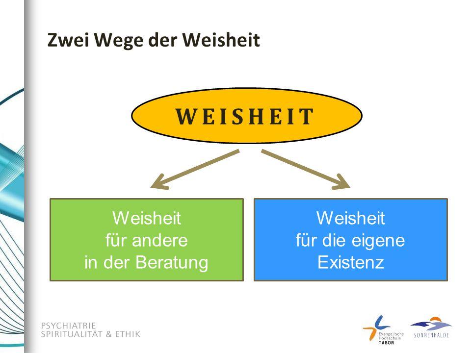 WEISHEIT Zwei Wege der Weisheit Weisheit für andere in der Beratung