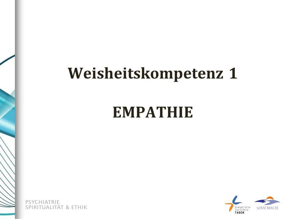 Weisheitskompetenz 1 EMPATHIE