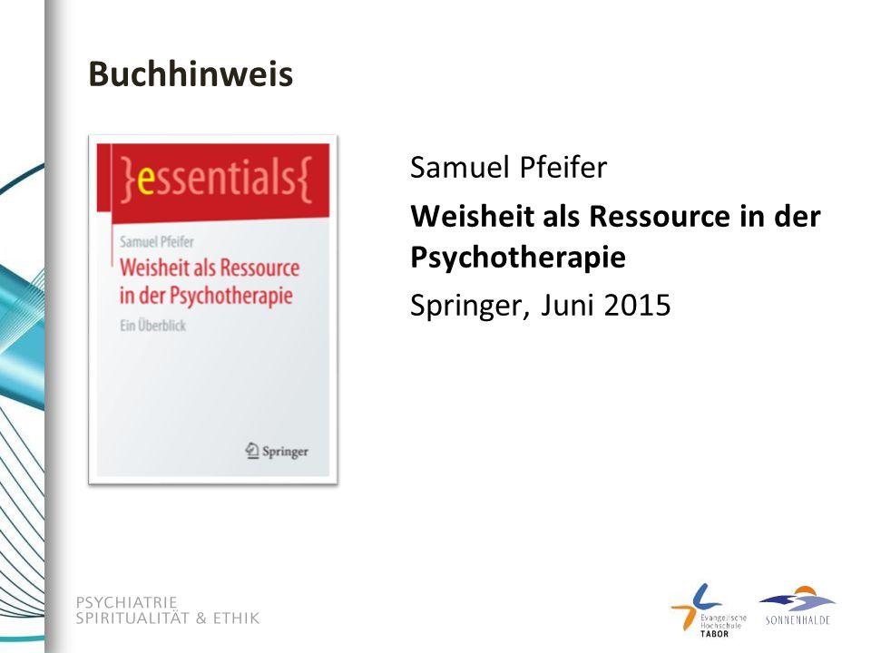 Buchhinweis Samuel Pfeifer Weisheit als Ressource in der Psychotherapie Springer, Juni 2015