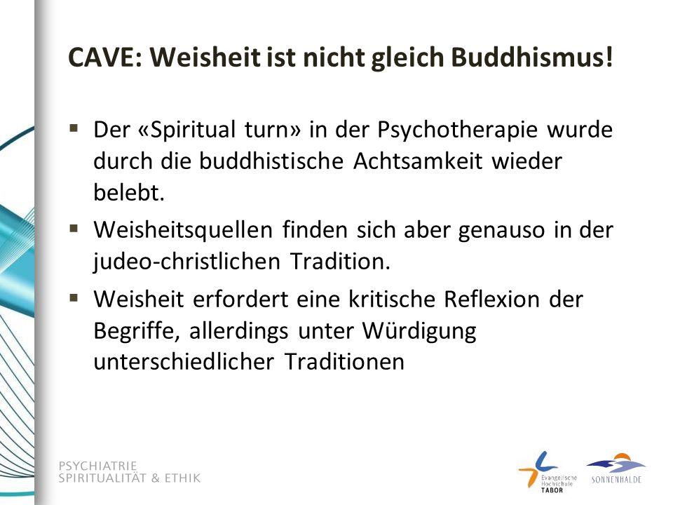 CAVE: Weisheit ist nicht gleich Buddhismus!