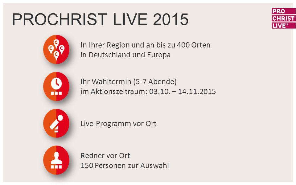PROCHRIST LIVE 2015 In Ihrer Region und an bis zu 400 Orten in Deutschland und Europa.