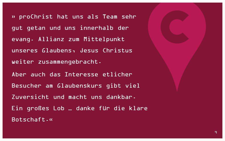 » proChrist hat uns als Team sehr gut getan und uns innerhalb der evang. Allianz zum Mittelpunkt unseres Glaubens, Jesus Christus weiter zusammengebracht.