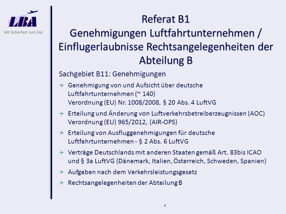 Referat B1 Genehmigungen Luftfahrtunternehmen / Einflugerlaubnisse Rechtsangelegenheiten der Abteilung B