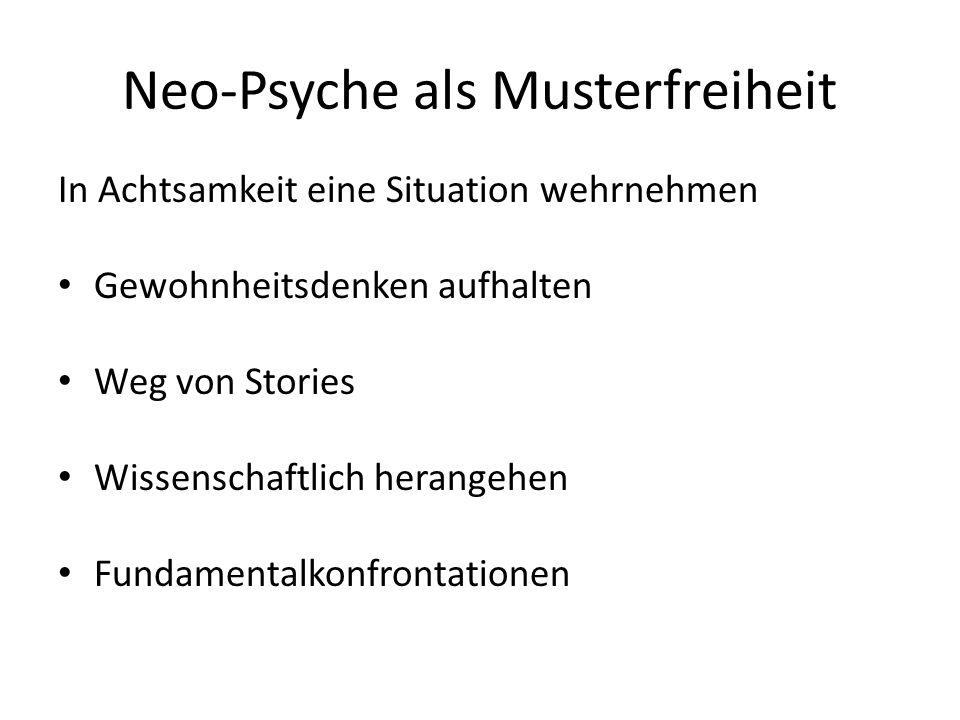 Neo-Psyche als Musterfreiheit