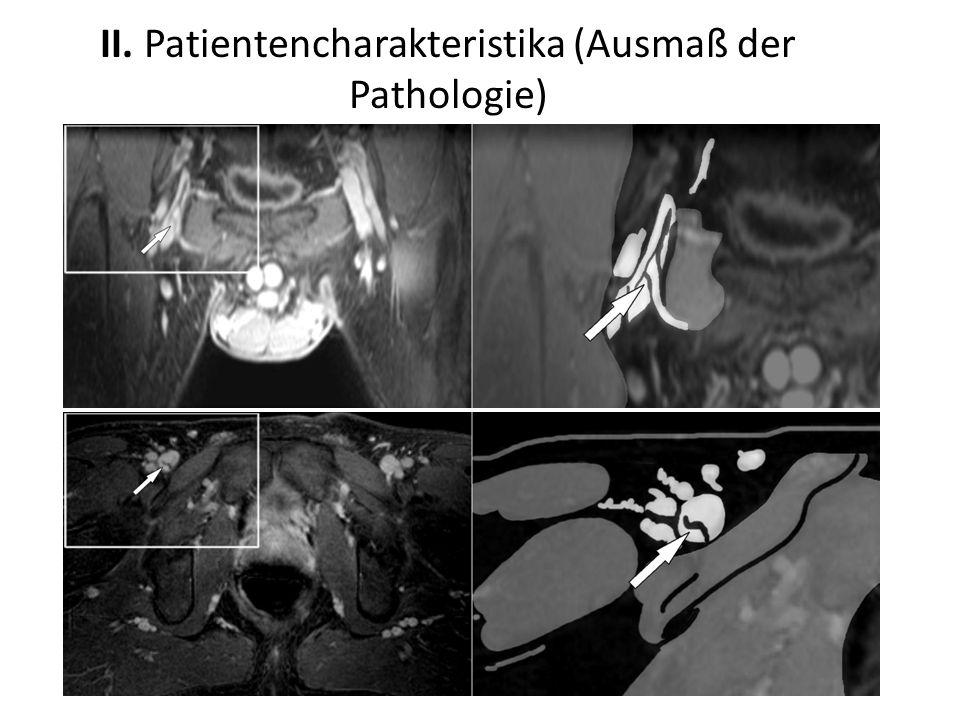 II. Patientencharakteristika (Ausmaß der Pathologie)