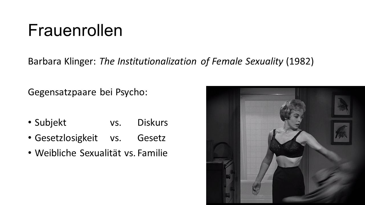 Frauenrollen Barbara Klinger: The Institutionalization of Female Sexuality (1982) Gegensatzpaare bei Psycho:
