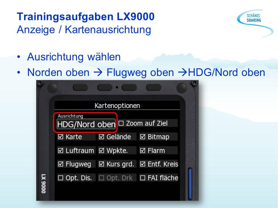 Trainingsaufgaben LX9000 Anzeige / Kartenausrichtung