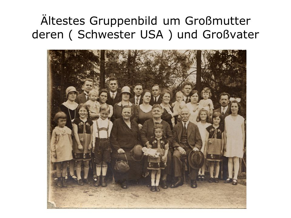 Ältestes Gruppenbild um Großmutter deren ( Schwester USA ) und Großvater
