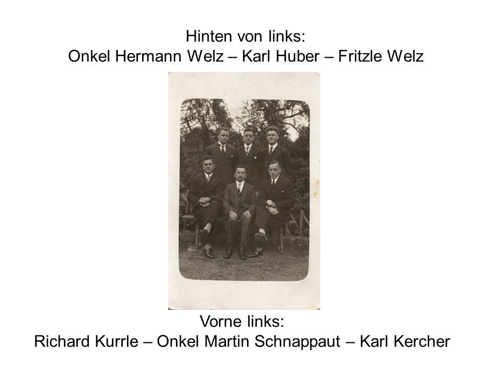 Hinten von links: Onkel Hermann Welz – Karl Huber – Fritzle Welz