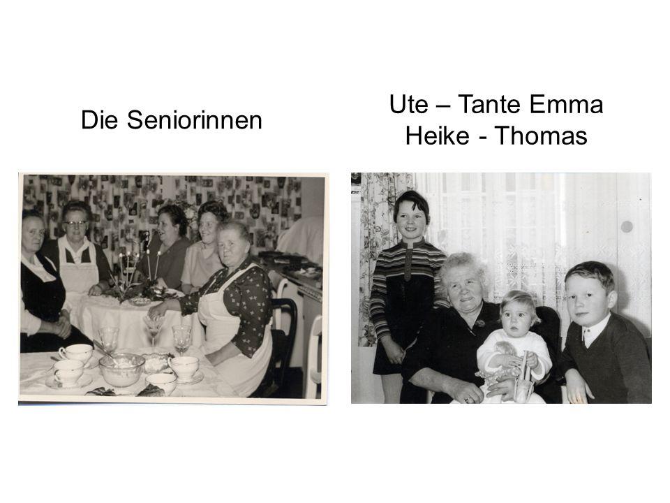 Ute – Tante Emma Heike - Thomas