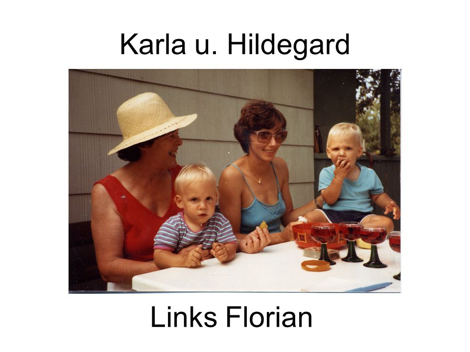 Karla u. Hildegard Links Florian