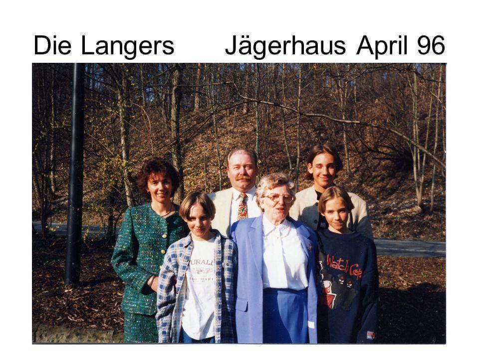 Die Langers Jägerhaus April 96