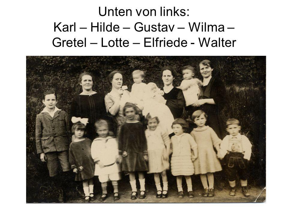 Unten von links: Karl – Hilde – Gustav – Wilma – Gretel – Lotte – Elfriede - Walter