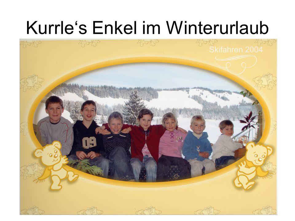 Kurrle's Enkel im Winterurlaub