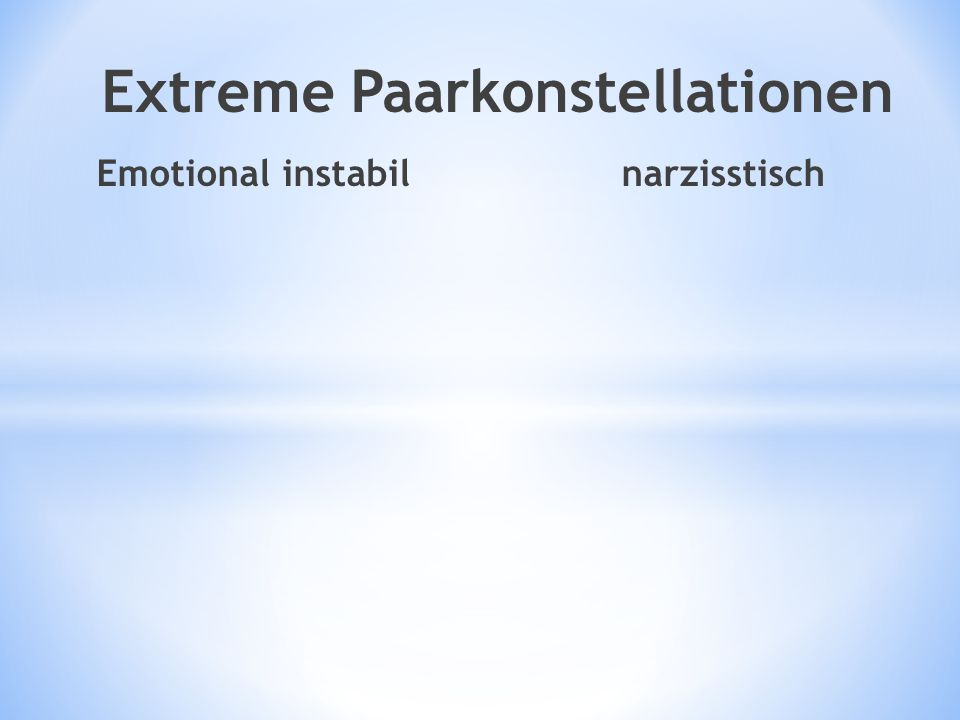 Extreme Paarkonstellationen