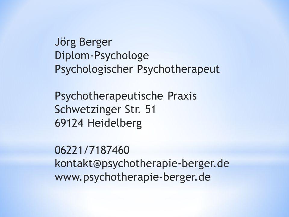 Jörg Berger Diplom-Psychologe. Psychologischer Psychotherapeut. Psychotherapeutische Praxis. Schwetzinger Str. 51.