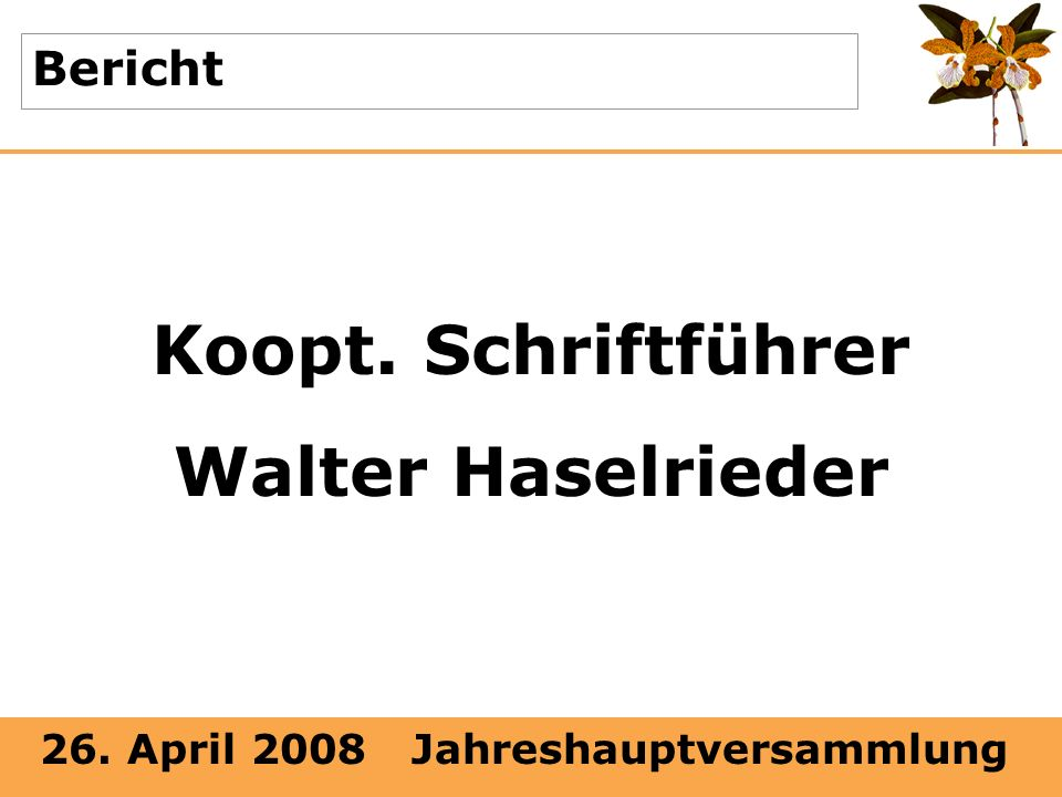 Koopt. Schriftführer Walter Haselrieder