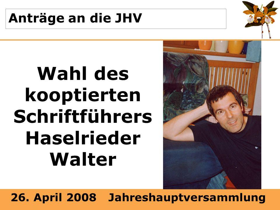 Wahl des kooptierten Schriftführers Haselrieder Walter
