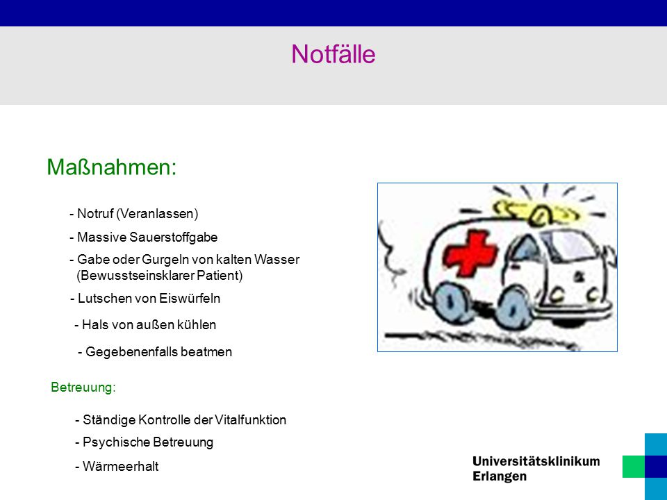 Notfälle Maßnahmen: - Notruf (Veranlassen) - Massive Sauerstoffgabe