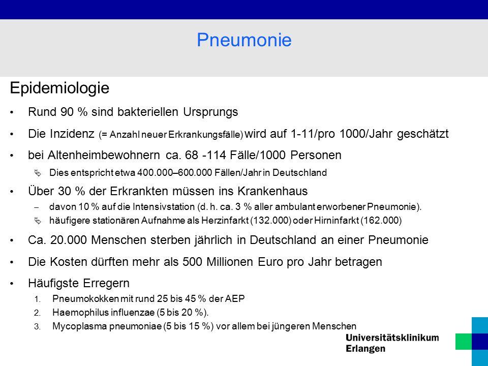 Pneumonie Epidemiologie Rund 90 % sind bakteriellen Ursprungs