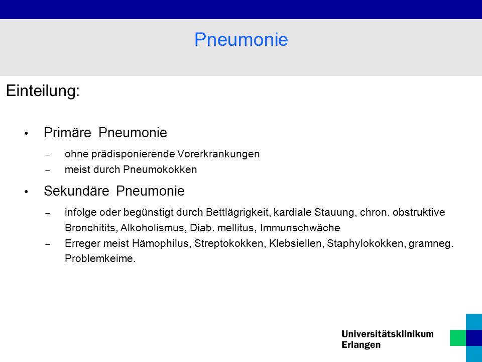 Pneumonie Einteilung: Primäre Pneumonie Sekundäre Pneumonie