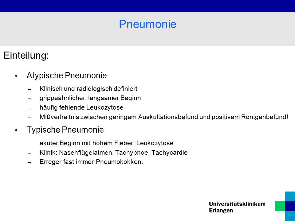 Pneumonie Einteilung: Atypische Pneumonie Typische Pneumonie