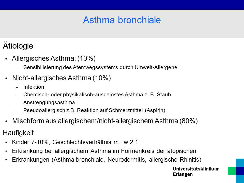Asthma bronchiale Ätiologie Allergisches Asthma: (10%)