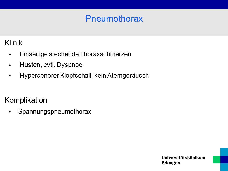 Pneumothorax Klinik Komplikation Einseitige stechende Thoraxschmerzen