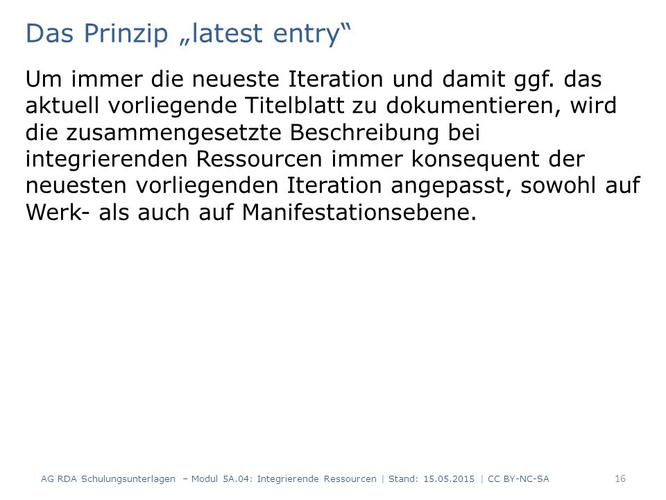 "Das Prinzip ""latest entry"