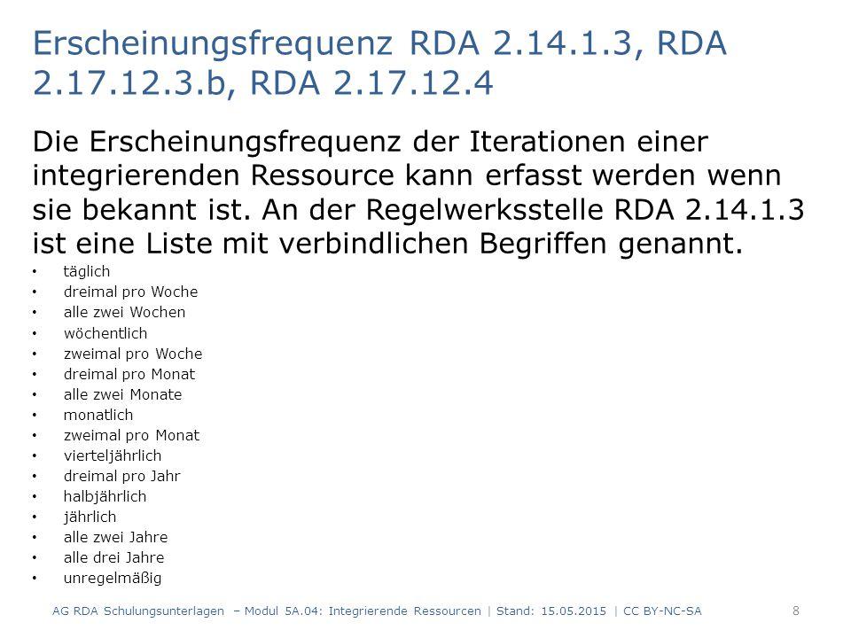 Erscheinungsfrequenz RDA 2.14.1.3, RDA 2.17.12.3.b, RDA 2.17.12.4