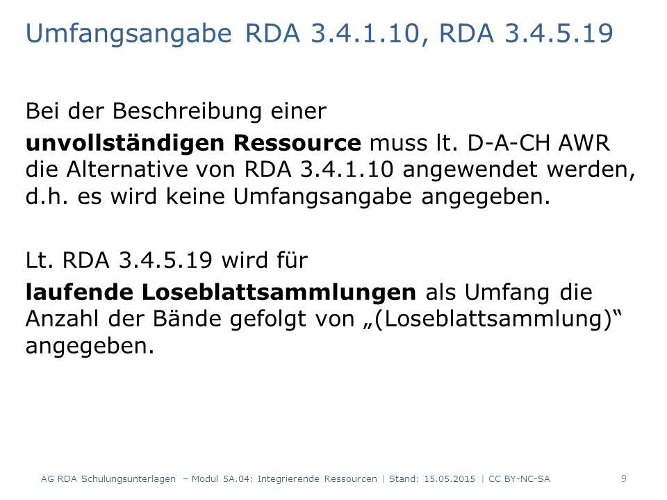 Umfangsangabe RDA 3.4.1.10, RDA 3.4.5.19 Bei der Beschreibung einer