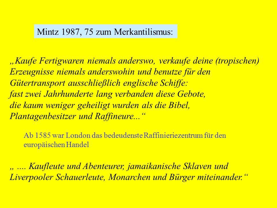Mintz 1987, 75 zum Merkantilismus: