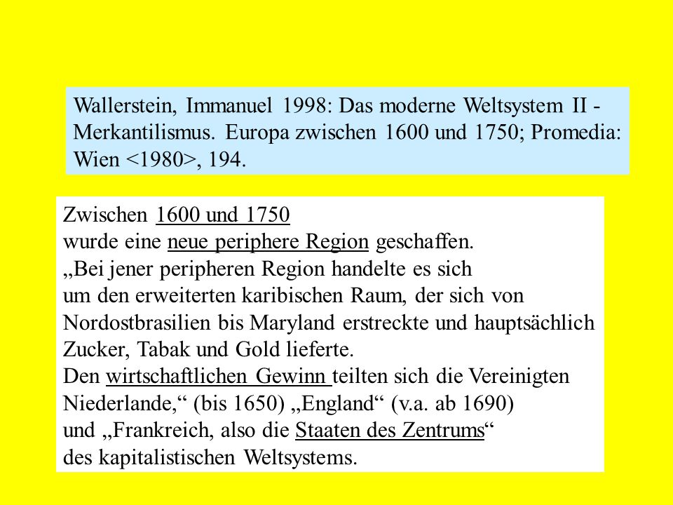 Wallerstein, Immanuel 1998: Das moderne Weltsystem II -