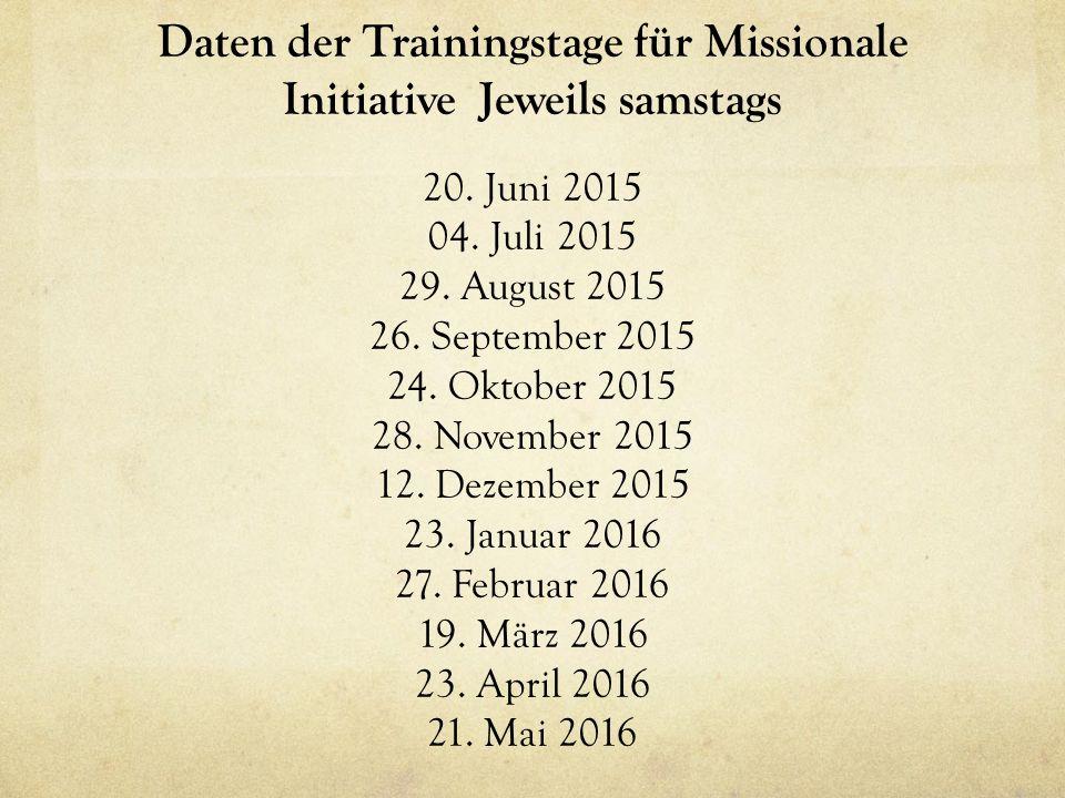 Daten der Trainingstage für Missionale Initiative Jeweils samstags 20