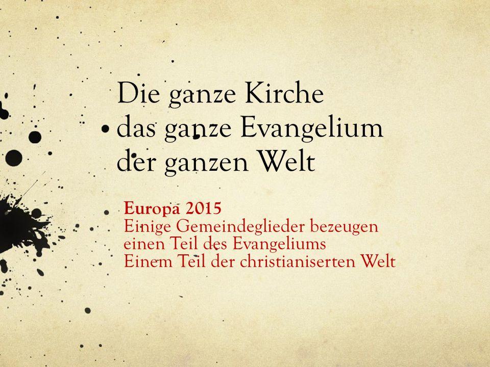 Die ganze Kirche das ganze Evangelium der ganzen Welt