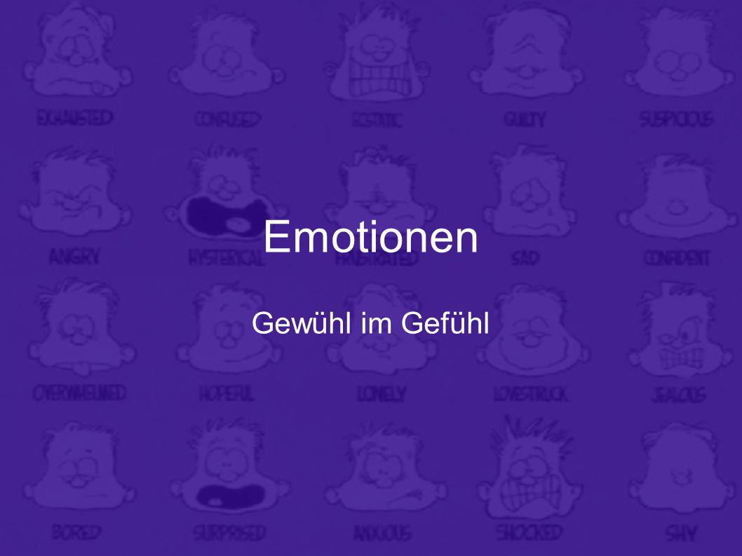 Emotionen Gewühl im Gefühl