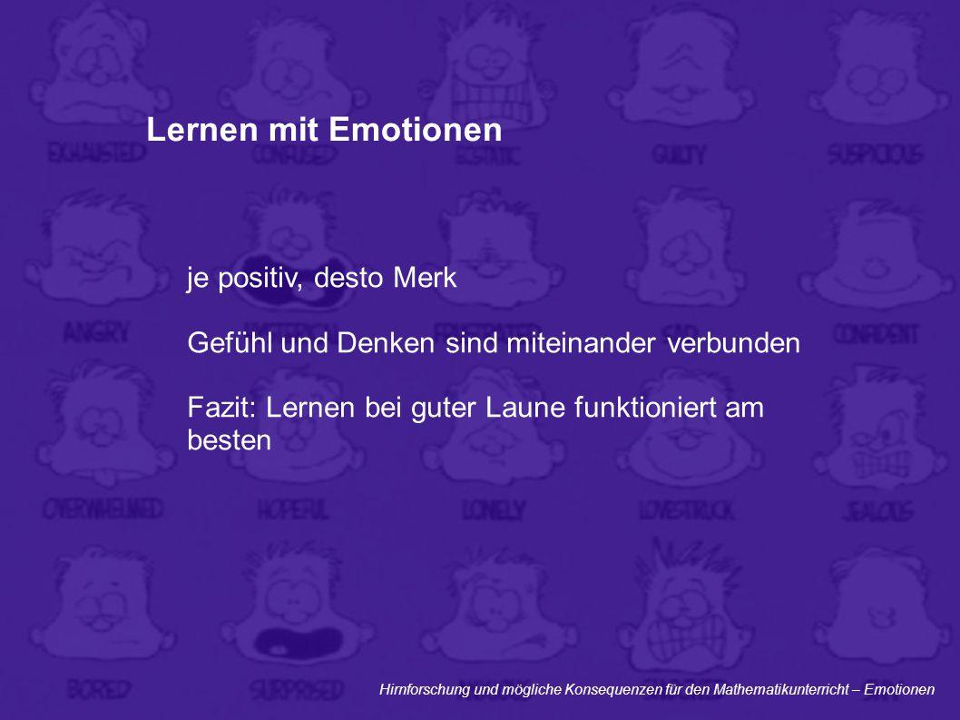 Lernen mit Emotionen je positiv, desto Merk