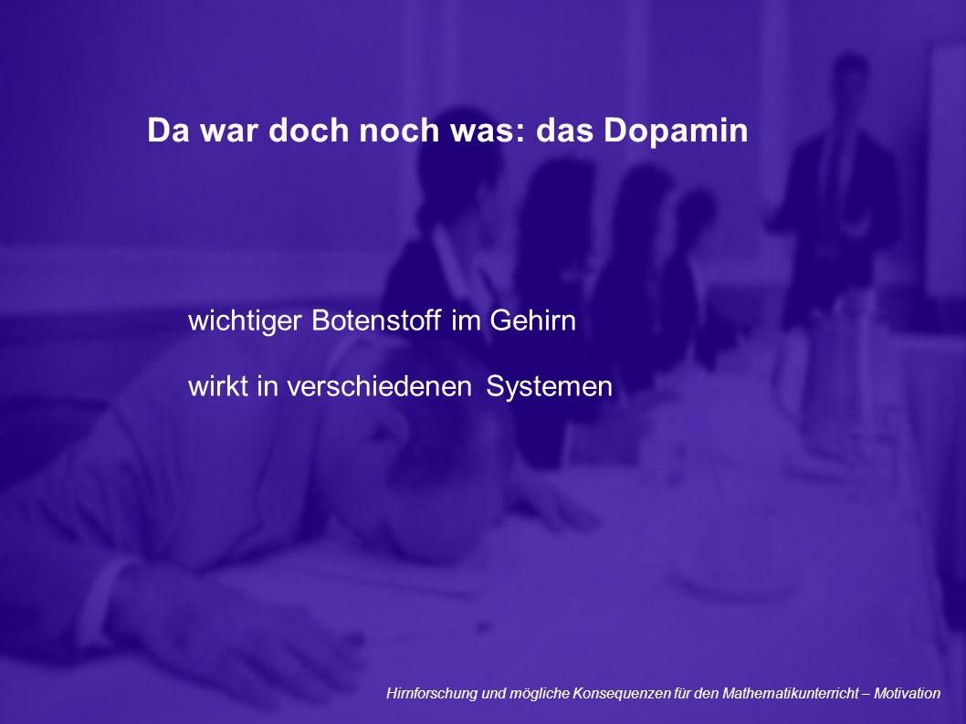 Da war doch noch was: das Dopamin