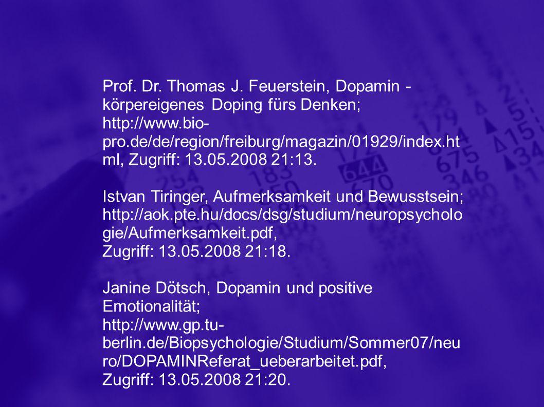 Prof. Dr. Thomas J. Feuerstein, Dopamin - körpereigenes Doping fürs Denken;