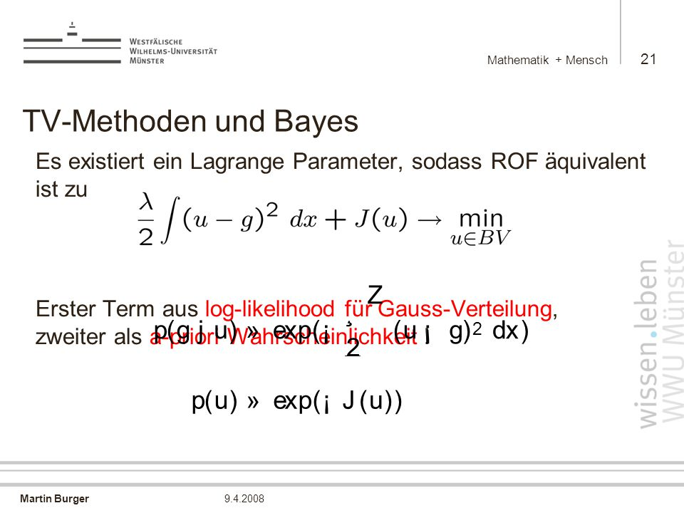 TV-Methoden und Bayes p ( g j u ) » e x ¡ ¸ 2 Z d p ( u ) » e x ¡ J