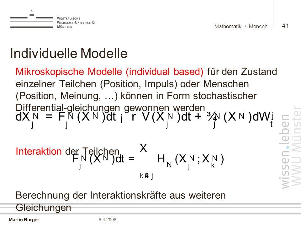 Individuelle Modelle d X = F ( ) t ¡ r V + ¾ W F ( X ) d t = H ;