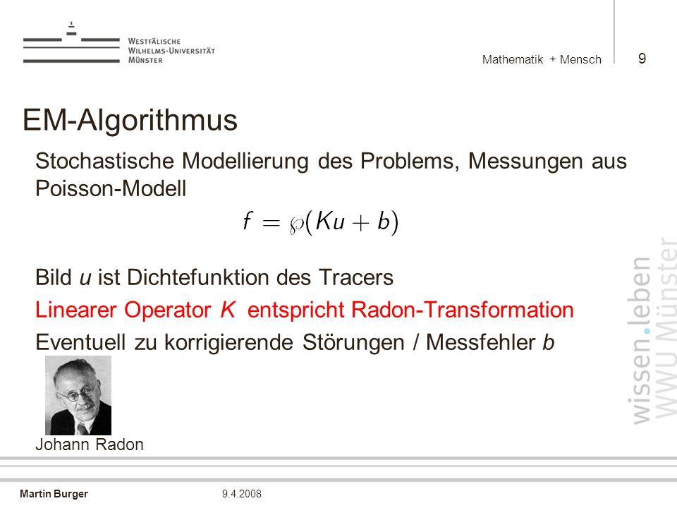 Mathematik + Mensch EM-Algorithmus. Stochastische Modellierung des Problems, Messungen aus Poisson-Modell.
