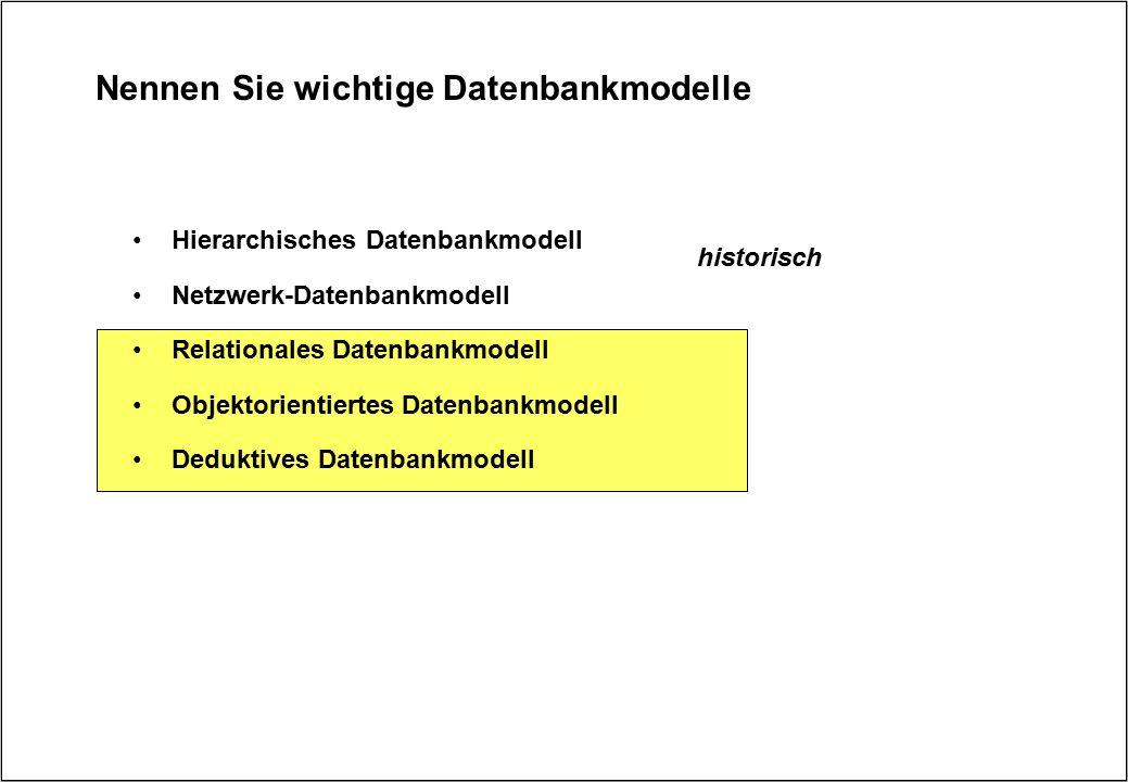 Nennen Sie wichtige Datenbankmodelle