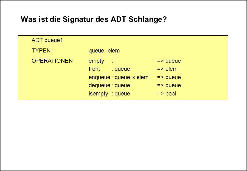 Was ist die Signatur des ADT Schlange