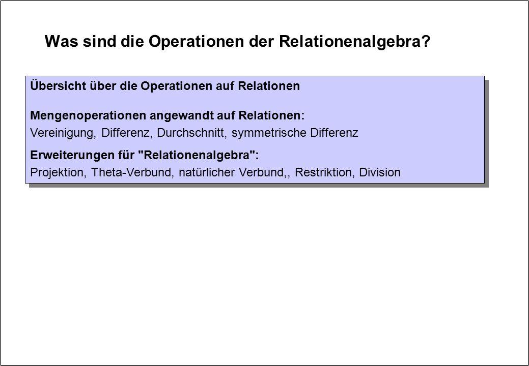 Was sind die Operationen der Relationenalgebra